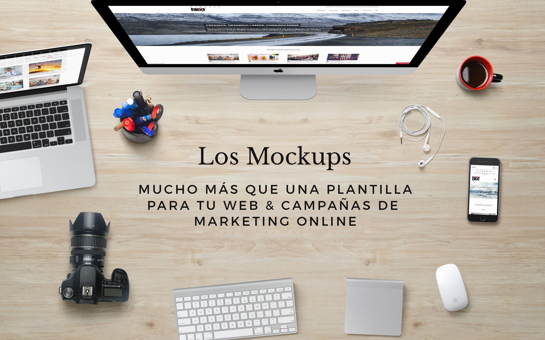 Mockups. Mucho más que una plantilla para tu web y campañas de ...
