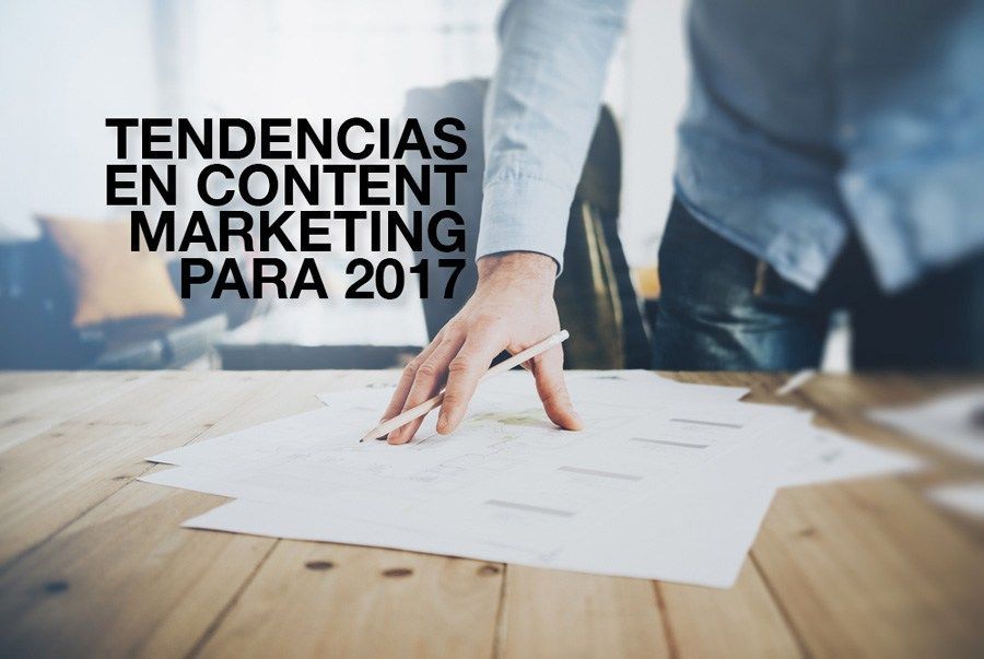 tendencias content marketing 2017. 01